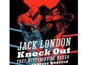 Knock out. Tres historias boxeo Jack London