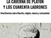 caverna Platón cuarenta ladrones