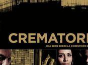 'Crematorio' serie cuenta como cáncer corrupción convierte metástasis