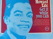 "Howard Tate: ""Get While Can"" (Verve 1967)"