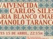 Vaivencida, Carlos Siles, María Blanco (Mäbu) Manolo Tarancón concierto