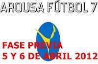 Arousa fútbol 2012 (grupos, horarios normas fase previa abril)
