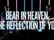 Bear Heaven Reflection (2012)